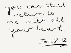 """Return to me with all your heart..."" Joel 2:12."