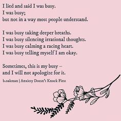 "This may be one of my all-time favorites. ""Sometimes this is my busy- and I will not apologize for it.""  {Photo via @nourishyourmind_ }"