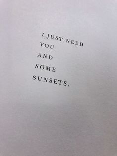 Love Life Optimistic Quotes: I just need you and some sunsets. - Love Life Optimistic Quotes: I just need you and some sunsets. Faith Quotes, Words Quotes, Wise Words, Me Quotes, Sayings, My Self Quotes, Lyric Quotes, Attitude Quotes, Sunset Quotes Life