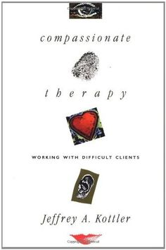 Compassionate Therapy: Working with Difficult Clients by Jeffrey A. Kottler, http://www.amazon.com/dp/1555424228/ref=cm_sw_r_pi_dp_MK1psb1R6X1JA