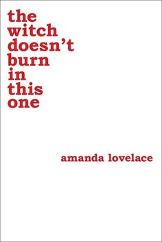 """2016 Goodreads Choice Award-winning poet Amanda Lovelace returns in the witch doesn't burn in this one — the bold second book in her """"women are some kind of magic"""" series. The witch: supernaturally powerful, inscrutably independent, and. Best Poetry Books, Good Books, Books To Read, My Books, Amazing Books, The Witcher, Amanda, Feminist Books, Nikita Gill"""