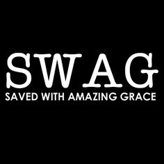 swag saved with amazing grace! Faith Quotes, Bible Quotes, Me Quotes, Bible Verses, Scriptures, Qoutes, Christian Humor, Christian Quotes, Spiritual Inspiration