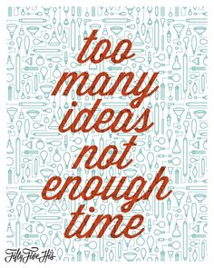 Designspiration — Too Many Ideas Not Enough Time |