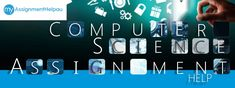 Get the Finest Computer Science Assignment Help Here