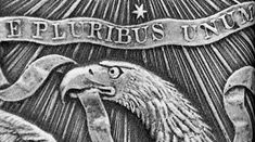 E PLURIBUS UNUM – Origin and Meaning of the Motto Carried by the American Eagle