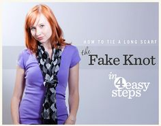 How To Tie A Scarf: The Fake Knot