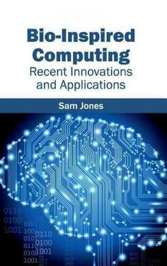 Bio-inspired Computing: Recent Innovations and Applications Java Code, Sistema Erp, Microsoft, Einstein, 10 Millions, Number Theory, Seo Training, Tesla Model X, Business Intelligence