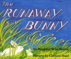 The Runaway Bunny Board Book  by Margaret Wise Brown, illustrated by Clement Hurd