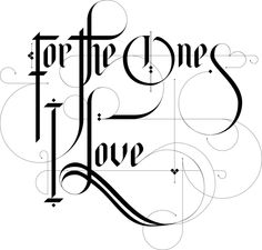For the Ones I Love Lettering by Sarah (whynoteight.wordpress.com), via Behance