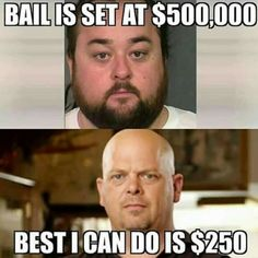 Pawn Star....Best I can do is $250. Lmfao
