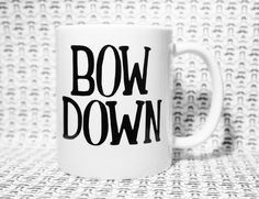 BOW DOWN Coffee Mug / BEYONCE Inspired Mug