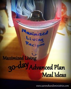 Maximized Living 30-Day Advanced Plan Meal Ideas.  www.aaronshandsministries.com