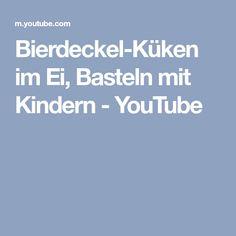 Bierdeckel-Küken im Ei, Basteln mit Kindern - YouTube