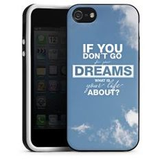 Silikon Case if you don't go for your dreams what is your life about?: 19,95€