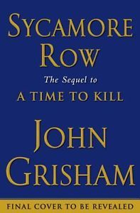 Sycamore Row by John Grisham 2013 Hardcover NEW NY Times Best Selling Hot Gift