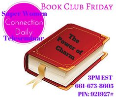 It's Friday, you know what that means? It's Book Club day on the Super Women Connection Daily Teleseminar, join us as we continue reading Brian Tracey's book The Power of Charm! I am excited for the call! Super Women, Continue Reading, Meant To Be, Connection, Join, Friday, Club, Books, Libros