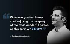 Sandeep Maheshwari is a Successful Entrepreneur and talented motivational speaker in India. Read Here: Sandeep Maheshwari Quotes and Thoughts Words. Positive Attitude Quotes, Good Thoughts Quotes, Positive Thoughts, Best Inspirational Quotes, Best Quotes, Inspiring Sayings, Sandeep Maheshwari Quotes, Lonely Quotes, Life Quotes Pictures