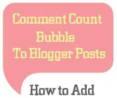 How to Add A Comment Count Bubble To Blogger Post Titles | Blogger Help