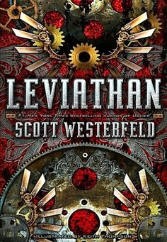 Leviathan by Scott Westerfield ISBN 1416971734 Simon Pulse Books 2009