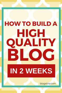 Building a High-Quality Blog in 2 Weeks | Blogelina