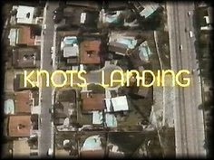 Best tv show ever! Knots Landing