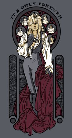 It's only forever. (Bowie is my Goblin King). The Labyrinth :) One of the best older movies ever. David Bowie is just too awesome in it. Alphonse Mucha, Goblin King, Labyrinth 1986, Labyrinth Movie, Art Nouveau, Pixar, Labrynth, Graffiti, Movie Posters