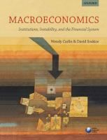 Macroeconomics : institutions, instability, and the financial system / Wendy Carlin, David Soskice