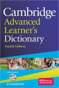 Cambridge advanced learner's dictionary : with CD-ROM / edited by Colin McIntosh 4th ed. Cambridge : Cambridge University Press, 2013