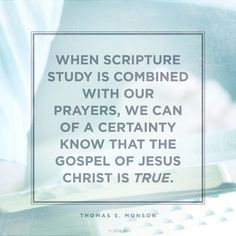President Monson quote on prayer and scripture study.