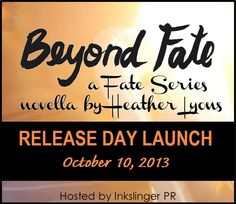 Release Day Launch: Beyond Fate by Heather Lyons (Excerpt/Giveaway) ~ http://bibliophilesthoughtsonbooks.blogspot.com/2013/10/release-day-launch-beyond-fate-by.html