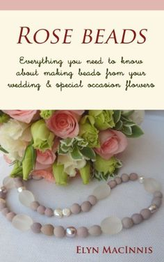 How to Make Rose Beads From Your Wedding Flowers - - Rose Beads – Everything you need to know about making beads from your wedding and other special occasion flowers How To Make Rose, How To Make Beads, Funeral Flowers, Wedding Flowers, Wedding Bouquet, Rose Wedding, Wedding Rings, Rose Petal Beads, Special Flowers