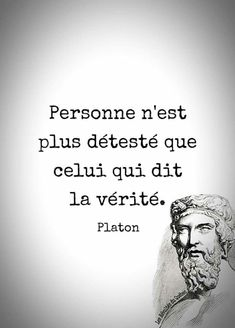 les plus beaux proverbes à partager : les plus beaux proverbes à partager : No one is more hated than the one who says the truth -Platon Einstein, Best Quotes, Life Quotes, Motivational Quotes, Inspirational Quotes, Quote Citation, French Quotes, Some Words, Positive Attitude