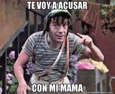 TE VOY A ACUSAR CON MI MAMA | Chavo del 8 meme