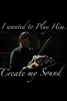 I wanted to play him; create my sound.