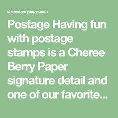 Postage Having fun with postage stamps is a Cheree Berry Paper signature detail and one of our favorite ways to dress up an envelope! There are three options available when it comes to postage: GO CUSTOM We'll create a stamp that coordinates with your save the date or invitation design. The custom stamp(s) can then …