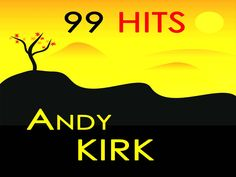 Take It And Git- Andy Kirk