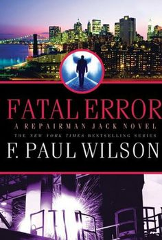 Fatal Error (Repairman Jack) by F. Paul Wilson. $5.76. Publisher: Tor Books; Reprint edition (October 12, 2010). Author: F. Paul Wilson. 333 pages