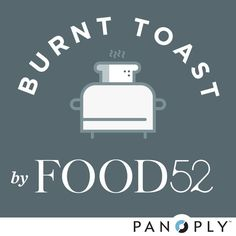 Burnt Toast Ep 08: It All Started With Hot Fudge Sundaes