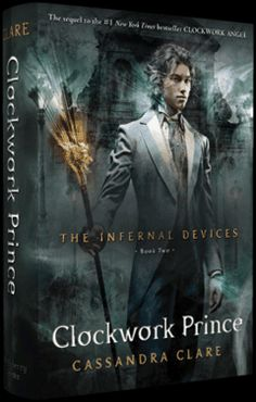 Clockwork Prince from the Infernal Device Series. Prequel to the Mortal Instruments Series