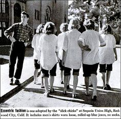 """High School Fads, 1944    Pic reads: Eccentric fashion is one adopted by the """"Slick Chicks"""" at Sequoia Union High, Redwood City, Calif. It includes men's shirts worn loose, rolled-up blue jeans, no socks."""