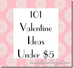 "101 Valentines under $5.00 So many great ideas and there are even some treats that won't add more sugar to their already ""sweet"" day! =)"