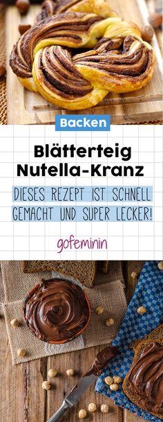 Das ist das beste Rezept für einen Blätterteig-Nutella-Kranz