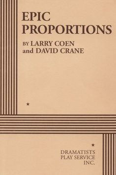 Epic Proportions - Acting Edition by Larry Coen, http://www.amazon.com/dp/0822217414/ref=cm_sw_r_pi_dp_cSMWpb0D53Z1S