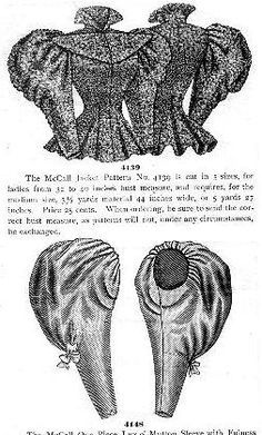 Leg of Mutton Sleeves- full at the shoulder, gradually decreasing in size to the wrist where they ended in a fitted cuff 1890s Fashion, Vintage Fashion, 1900 Clothing, Leg Of Mutton Sleeve, Steampunk Costume, Period Costumes, Historical Costume, Fashion Plates, Fashion History