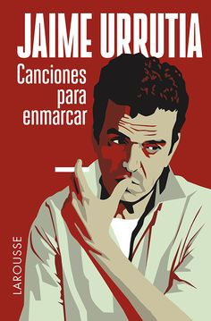 Canciones para enmarcar: Jaime Urrutia