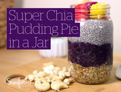 Super Chia Pudding Pie in a Jar | Sunfood Articles and Recipes