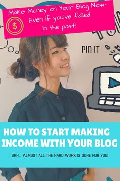 Learn How To Make Money with Your Blog Even if You haven't Been Able To In The Past