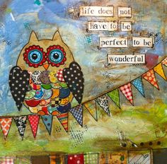 "12x12 handpainted mixed media Canvas ""Life does not have to be perfect to be wonderful"""