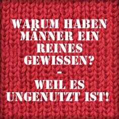 Warum haben Männer ein reines Gewissen? Weil es ungenutzt ist! Why So Serious, Laughter, Funny Quotes, Humor, Sayings, Funny Stuff, Hilarious Quotes, Humorous Sayings, Truths