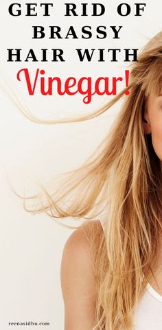 How To Get Rid Of Brassy Hair With Vinegar. Here you will find tips to use vinegar to fix brassy hair. #brassy brunette hair #brassy blonde hair #brassy hair #fix brassy hair #toning brassy hair How To Get Blonde Hair, Toner For Blonde Hair, Blonde Hair At Home, Red Blonde Hair, Blonde Hair Looks, Bleach Blonde Hair, Balayage Hair Blonde, Toner For Orange Hair, Tone Orange Hair